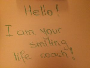 Hello! I am your smiling life coach!
